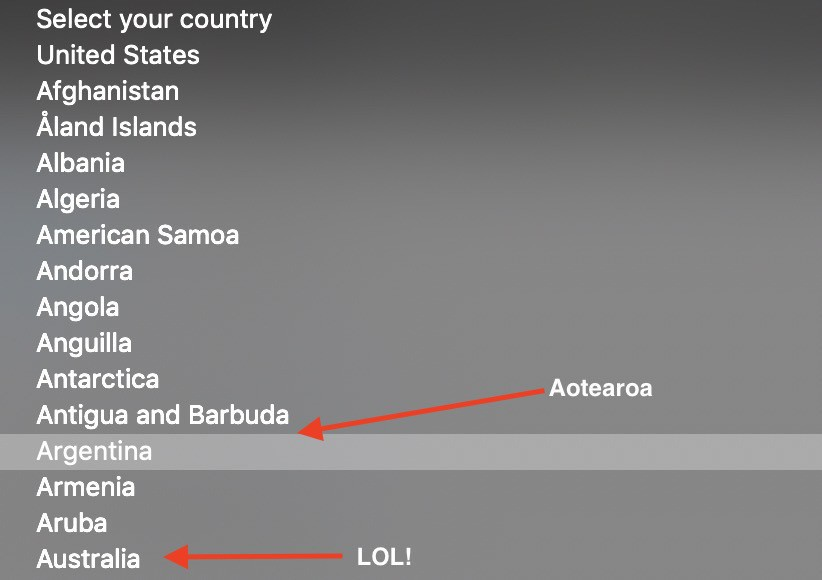 A screenshot of a country drop down showing an arrow pointing to where Aotearoa would appear, just above Argentina, and several above Australia.
