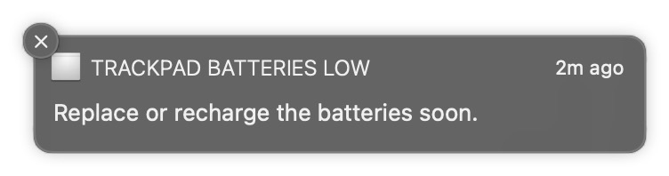 A notification saying the AA batteries are low on my original Magic Trackpad.